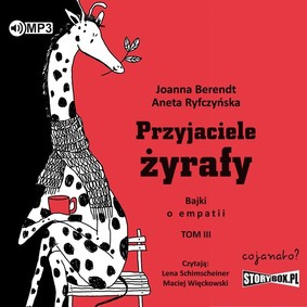 Joanna Berendt, Aneta Ryfczyńska - Przyjaciele żyrafy. Bajki o empatii. Tom 3