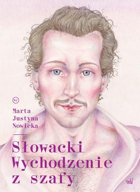 Marta Justyna Nowicka - Słowacki. Wychodzenie z szafy