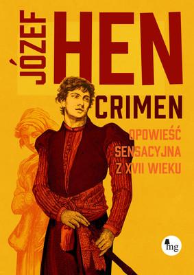 Józef Hen - Crimen. Opowieść sensacyjna z XVII wieku