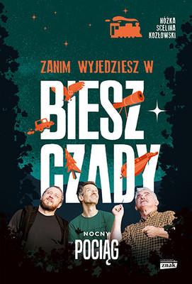 Maciej Kozłowski, Marcin Scelina, Kazimierz Nóżka - Zanim wyjedziesz w Bieszczady. Nocny pociąg