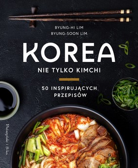 Byung-Hi Lim, Byung-Soon Lim - Korea. Nie tylko kimchi