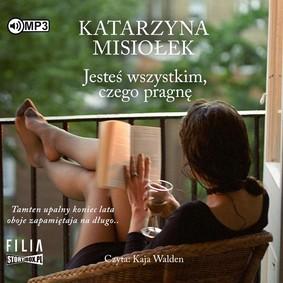 Katarzyna Misiołek - Jesteś wszystkim, czego pragnę