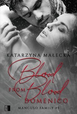 Katarzyna Małecka - Blood from Blood. Domenico