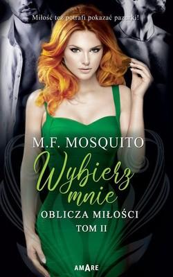 M.F. Mosquito - Wybierz mnie. Oblicza miłości. Tom 2