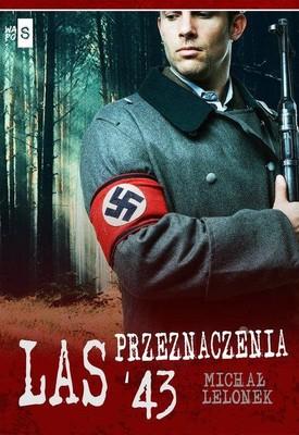 Michał Lelonek - Las przeznaczenia '43