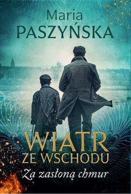 Maria Paszyńska - Za zasłoną chmur. Wiatr ze Wschodu. Tom 4