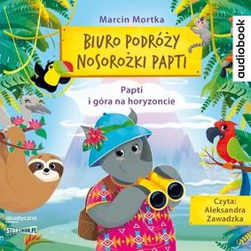Marcin Mortka - Biuro podróży nosorożki Papti. Papti i góra na horyzoncie