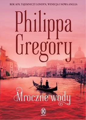 Philippa Gregory - Mroczne wody