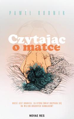 Paweł Rudnik - Czytając o matce