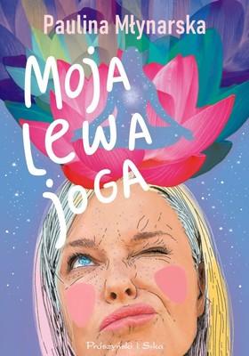 Paulina Młynarska - Moja lewa joga