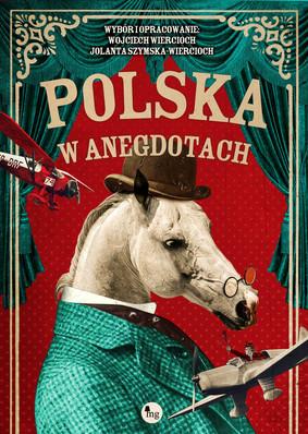 Wojciech Wiercioch, Jolanta Szymska-Wiercioch - Polska w anegdotach
