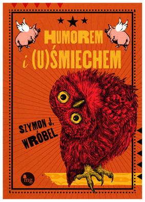 Szymon J. Wróbel - Humorem i (u)Śmiechem