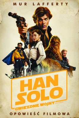 Mur Lafferty - Star Wars. Han Solo. Opowieść filmowa