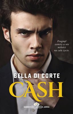 Bella Di Corte - Cash. Gangsterzy Nowego Jorku. Tom 2 / Bella Di Corte - Marauder