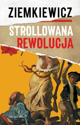 Rafał A. Ziemkiewicz - Strollowana rewolucja