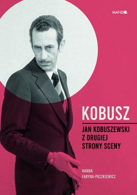 Hanna Faryna-Paszkiewicz - Kobusz. Jan Kobuszewski z drugiej strony sceny