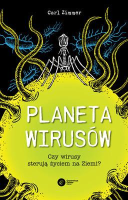 Carl Zimmer - Planeta wirusów. Czy wirusy sterują życiem na ziemi?