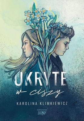 Karolina Klimkiewicz - Ukryte w ciszy