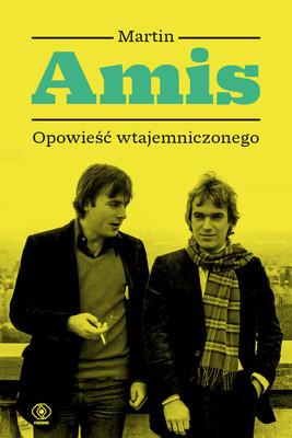 Martin Amis - Opowieść wtajemniczonego