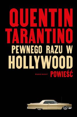 Quentin Tarantino - Pewnego razu... w Hollywood / Quentin Tarantino - Once Upon A Time In Hollywood