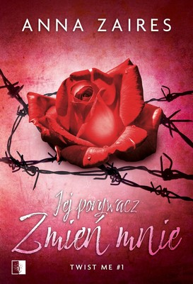 Anna Zaires - Jej porywacz. Zmień mnie