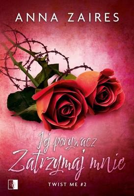 Anna Zaires - Jej porywacz. Zatrzymaj mnie