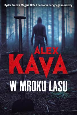 Alex Kava - W mroku lasu / Alex Kava - Hidden Creed