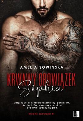 Amelia Sowińska - Krwawy obowiązek. Sophia