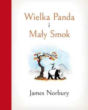 James Norbury - Wielka panda i mały smok / James Norbury - Big Panda And Tiny Dragon