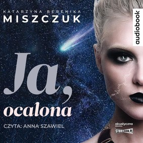 Berenika Katarzyna Miszczuk - Ja, ocalona