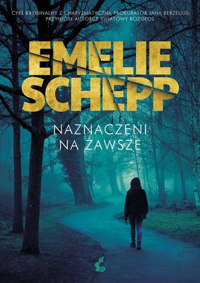 Emelie Schepp - Naznaczeni na zawsze / Emelie Schepp - Markta För Livet