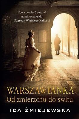 Ida Żmiejewska - Warszawianka. Od zmierzchu do świtu