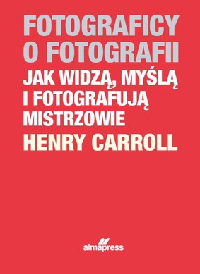 Henry Carroll - Fotograficy o fotografii