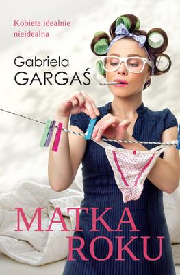 Gabriela Gargaś - Matka roku