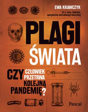 Ewa Krawczyk - Plagi świata. Czy człowiek przetrwa kolejną pandemię?