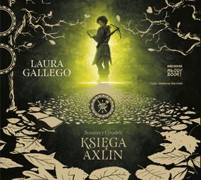 Laura Gallego - Księga Axlin. Strażnicy Cytadeli / Laura Gallego - Guardianes De La Citadela. El Bestiario Del Axlin