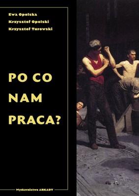 Ewa Opolska, Krzysztof Opolski - Po co nam praca?