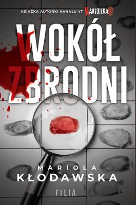 Mariola Kłodawska - Wokół zbrodni