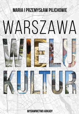 Maria Pilich, Przemysław Pilich - Warszawa wielu kultur