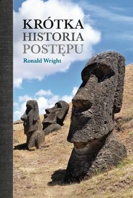Ronald Wright - Krótka historia postępu
