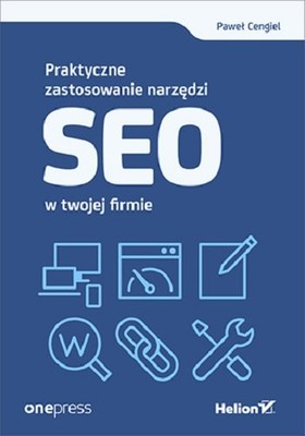 Paweł Cengiel - Praktyczne zastosowanie narzędzi SEO w Twojej firmie