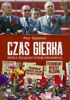 Piotr Gajdziński - Czas Gierka