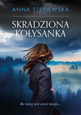 Anna Stryjewska - Skradziona kołysanka