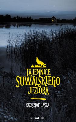 Krzysztof Jasza - Tajemnice suwalskiego jeziora