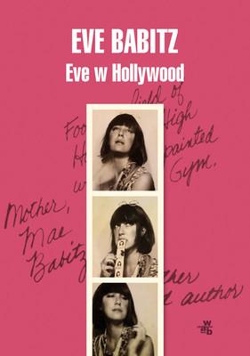 Eve Babitz - Eve w Hollywood