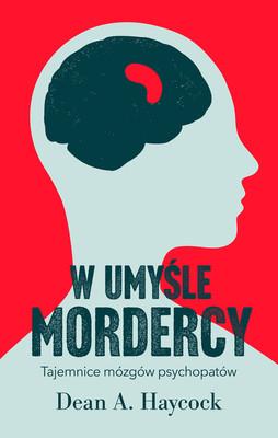 Dean A. Haycock - W umyśle mordercy / Dean A. Haycock - Murderous Minds