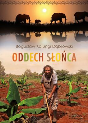 Bogusław Kalungi Dąbrowski - Oddech słońca