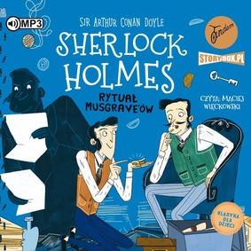 Arthur Conan Doyle - Rytuał Musgrave'ów. Klasyka dla dzieci. Sherlock Holmes. Tom 18
