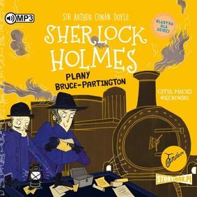 Arthur Conan Doyle - Plany Bruce-Partington. Klasyka dla dzieci. Sherlock Holmes. Tom 17