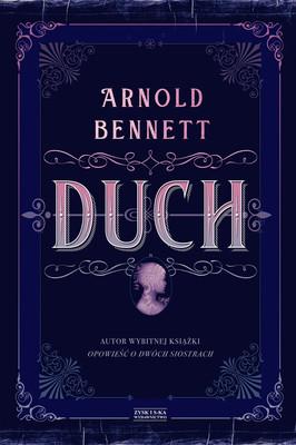Arnold Bennett - Duch / Arnold Bennett - The Ghost